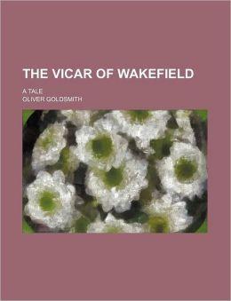 The Vicar Of Wakefield (Volume 1)