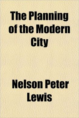 The Planning of the Modern City