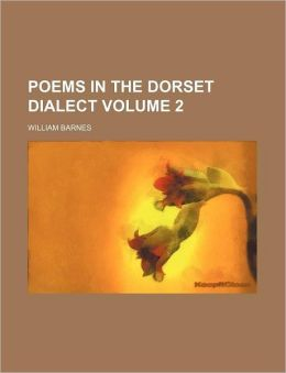 Poems in the Dorset Dialect Volume 2