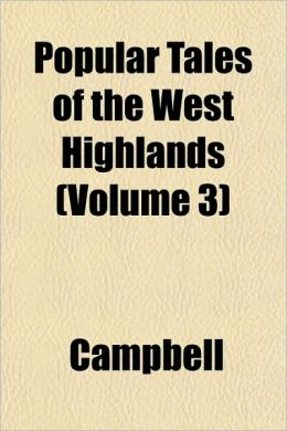 Popular Tales of the West Highlands (Volume 3)
