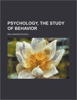 Psychology, the Study of Behavior