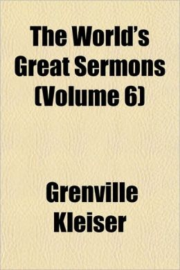 The World's Great Sermons (Volume 6)
