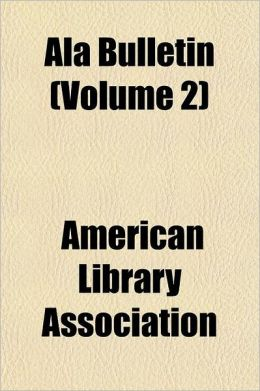 ALA Bulletin Volume 8