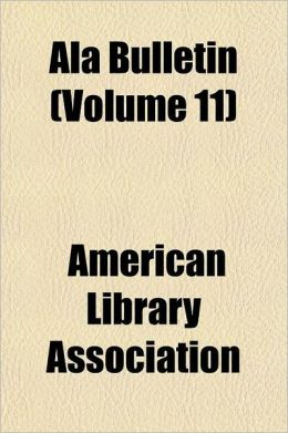 ALA Bulletin Volume 1