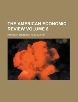 The American Economic Review Volume 8
