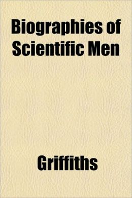 Biographies of Scientific Men