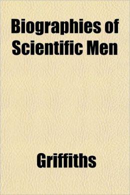 Biographies of Scientific Men