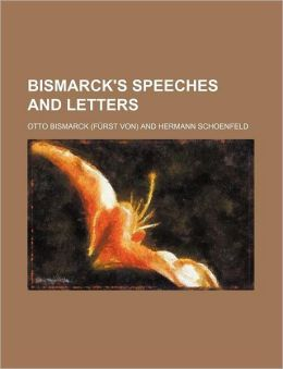 Bismarck's Speeches and Letters