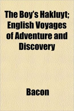The Boy's Hakluyt; English Voyages of Adventure and Discovery