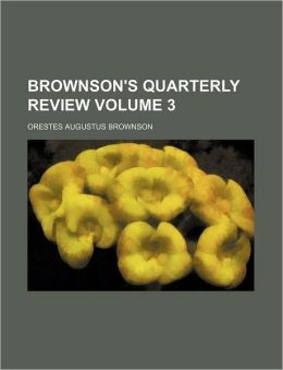 Brownson's Quarterly Review Volume 3