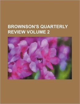 Brownson's Quarterly Review Volume 2