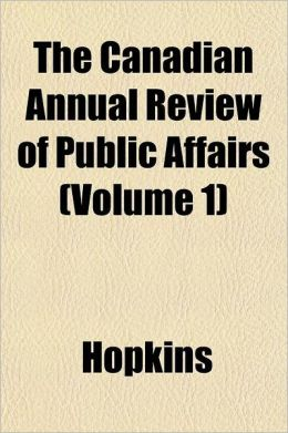 The Canadian Annual Review of Public Affairs Volume 34-35