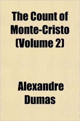 The Count Of Monte-Cristo (Volume 2)