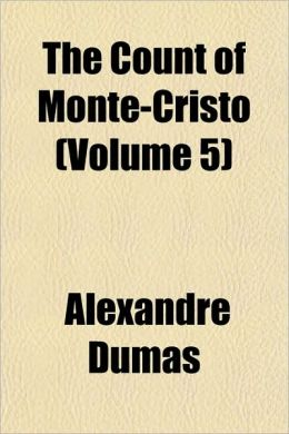The Count Of Monte-Cristo (Volume 5)