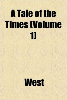 A Tale of the Times (Volume 1)