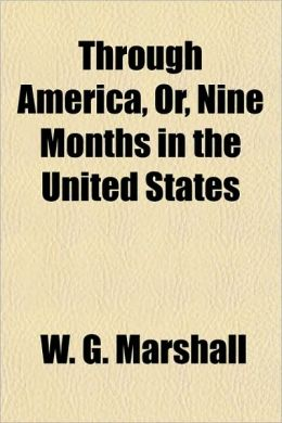 Through America, Or, Nine Months in the United States