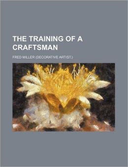 The Training of a Craftsman