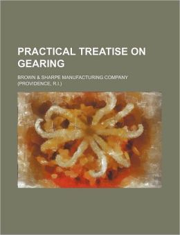 Practical Treatise on Gearing
