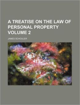 A Treatise on the Law of Personal Property Volume 2