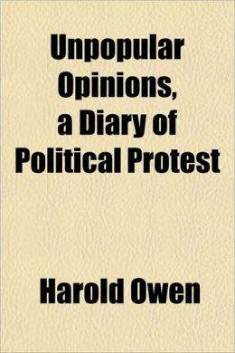 Unpopular Opinions, a Diary of Political Protest