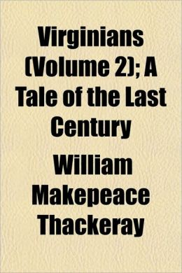 Virginians (Volume 2); A Tale of the Last Century