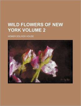 Wild Flowers of New York Volume 2