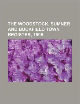 The Woodstock, Sumner and Buckfield Town Register, 1905