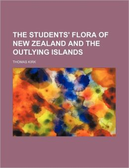 The Students' Flora of New Zealand and the Outlying Islands