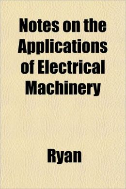 Notes on the Applications of Electrical Machinery