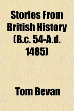 Stories from British History (B.C. 54-A.D. 1485)