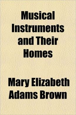 Musical Instruments and Their Homes