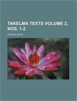 Takelma Texts Volume 2, Nos. 1-2