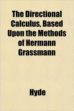 The Directional Calculus, Based Upon the Methods of Hermann Grassmann