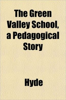 The Green Valley School, a Pedagogical Story