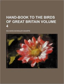 Hand-Book to the Birds of Great Britain Volume 4