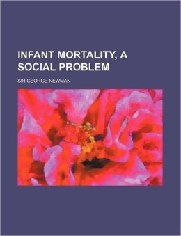 Infant Mortality, A Social Problem
