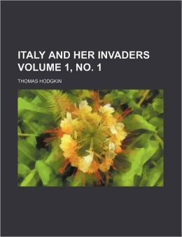 Italy and Her Invaders Volume 1, No. 1
