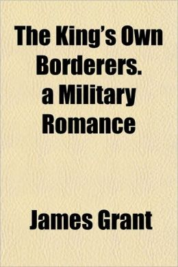 The King's Own Borderers. a Military Romance