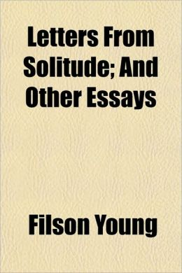 Letters from Solitude; And Other Essays