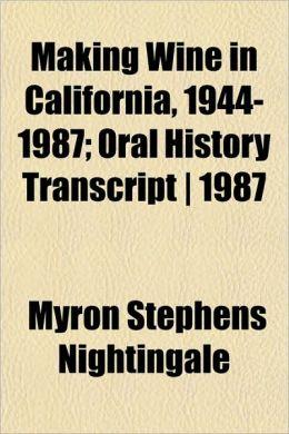 Making Wine in California, 1944-1987; Oral History Transcript - 1987