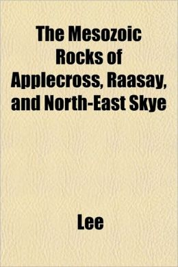 The Mesozoic Rocks of Applecross, Raasay, and North-East Skye