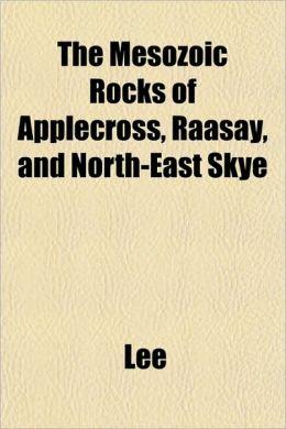 The Mesozoic Rocks of Applecross, Raasay, and North-East Skye