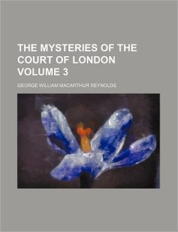 The Mysteries of the Court of London Volume 3