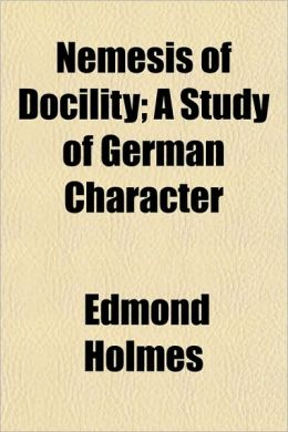Nemesis Of Docility; A Study Of German Character