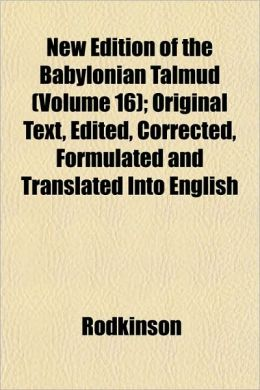 New Edition of the Babylonian Talmud (Volume 16); Original Text, Edited, Corrected, Formulated and Translated Into English