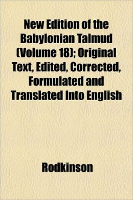 New Edition of the Babylonian Talmud (Volume 18); Original Text, Edited, Corrected, Formulated and Translated Into English