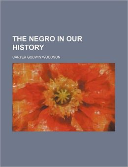 The Negro in Our History