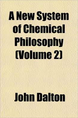 A New System of Chemical Philosophy (Volume 2)