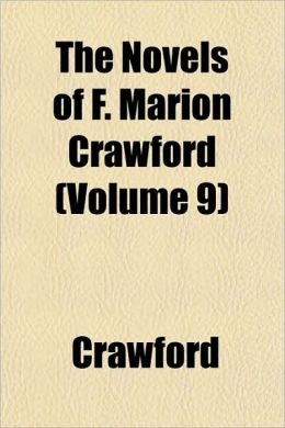 The Novels of F. Marion Crawford (Volume 9)