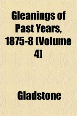Gleanings of Past Years, 1875-8 (Volume 4)